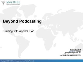 Beyond Podcasting
