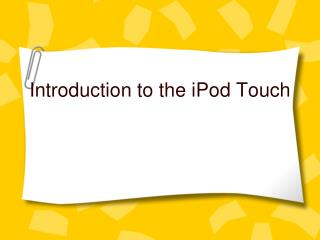 Introduction to the iPod Touch
