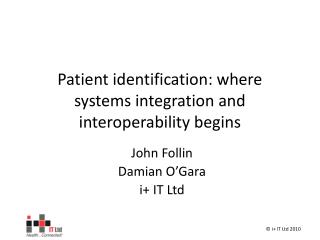 Patient identification: where systems integration and interoperability begins