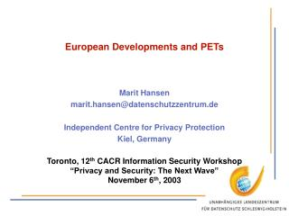 Marit Hansen marit.hansen@datenschutzzentrum.de Independent Centre for Privacy Protection