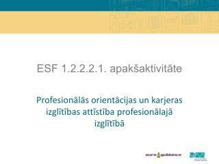 ESF 1.2.2.2.1. apakšaktivitāte