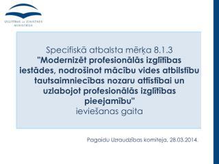 Pagaidu Uzraudzības komiteja, 28.03.2014 .