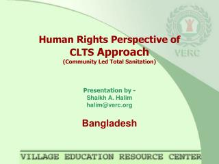 Human Rights Perspective of CLTS  Approach (Community Led Total Sanitation) Presentation by -