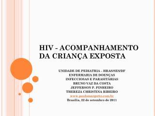 HIV - ACOMPANHAMENTO DA CRIANÇA EXPOSTA