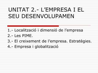 UNITAT 2.- L'EMPRESA I EL SEU DESENVOLUPAMEN