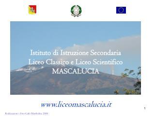 Istituto di Istruzione Secondaria Liceo Classico e Liceo Scientifico MASCALUCIA