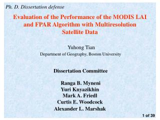 Ph. D. Dissertation defense Evaluation of the Performance of the MODIS LAI