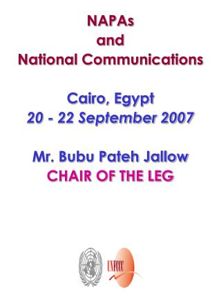 NAPAs  and  National Communications Cairo, Egypt 20 - 22 September 2007 Mr. Bubu Pateh Jallow