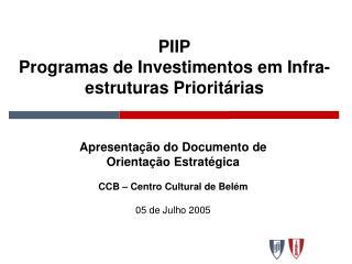 PIIP Programas de Investimentos em Infra-estruturas Prioritárias