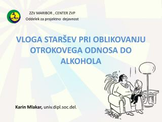 VLOGA STARŠEV PRI OBLIKOVANJU OTROKOVEGA ODNOSA DO ALKOHOLA