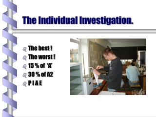 The Individual Investigation.