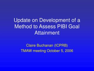 Update on Development of a Method to Assess PIBI Goal Attainment