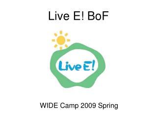 Live E! BoF