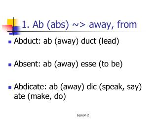 1. Ab (abs) ~> away, from