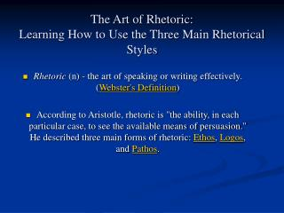 The Art of Rhetoric: Learning How to Use the Three Main Rhetorical Styles