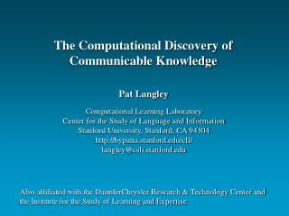 Pat Langley Computational Learning Laboratory Center for the Study of Language and Information