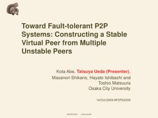 Toward Fault-tolerant P2P Systems: Constructing a Stable Virtual Peer from Multiple Unstable Peers