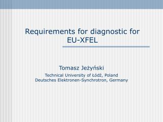 Requirements for diagnostic for  E U-XFEL
