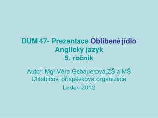 DUM 47- Prezentace  Oblíbené jídlo Anglický jazyk 5. ročník