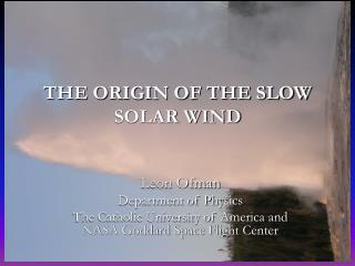 THE ORIGIN OF THE SLOW SOLAR WIND
