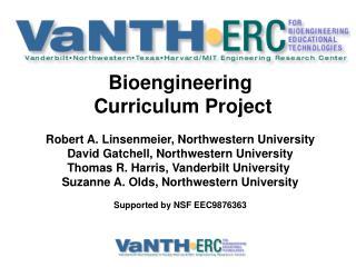 Bioengineering  Curriculum Project Robert A. Linsenmeier, Northwestern University