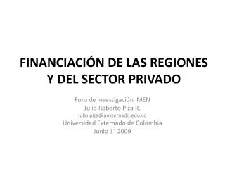 FINANCIACIÓN DE LAS REGIONES Y DEL SECTOR PRIVADO