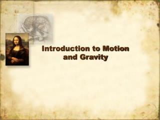 Introduction to Motion and Gravity