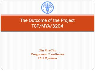 The Outcome of the Project TCP/MYA/3204