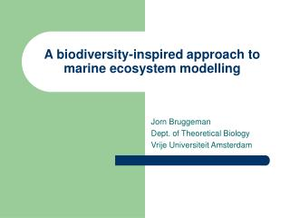 A biodiversity-inspired approach to marine ecosystem modelling