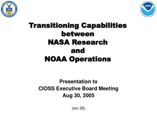 Transitioning Capabilities between  NASA Research  and  NOAA Operations