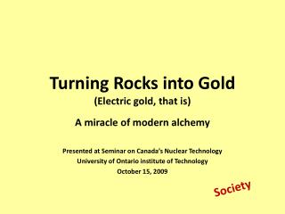 Turning Rocks into Gold (Electric gold, that is)
