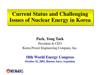 Current Status and Challenging Issues of Nuclear Energy in Korea