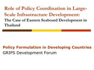 Policy Formulation in Developing Countries GRIPS Development Forum