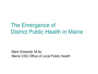 The Emergence of  District Public Health in Maine