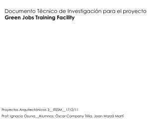Documento Técnico de Investigación para el proyecto  Green Jobs Training Facility