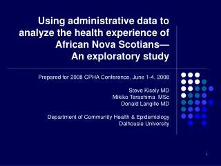 Prepared for 2008 CPHA Conference, June 1-4, 2008 Steve Kisely MD Mikiko Terashima  MSc