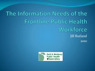 The Information Needs of the Frontline Public Health Workforce