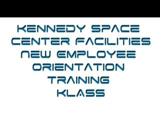 Kennedy Space Center Facilities New Employee Orientation Training  KLASS