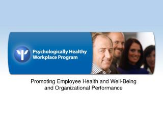 Promoting Employee Health and Well-Being and Organizational Performance