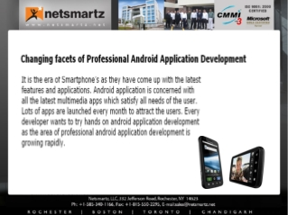 Changing facets of Professional  Android Application Deveop.