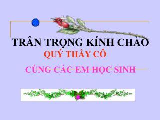 TRÂN TRỌNG KÍNH CHÀO