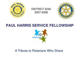 PAUL HARRIS SERVICE FELLOWSHIP