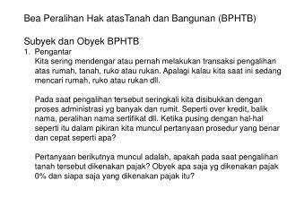 Bea Peralihan Hak atasTanah dan Bangunan (BPHTB) Subyek dan Obyek BPHTB Pengantar
