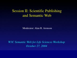 Session II: Scientific Publishing and Semantic Web