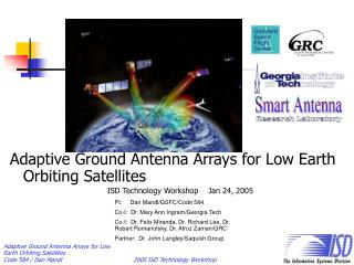 Adaptive Ground Antenna Arrays for Low Earth Orbiting Satellites ISD Technology Workshop    Jan 24, 2005