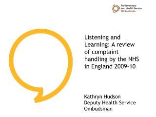 Kathryn Hudson Deputy Health Service Ombudsman