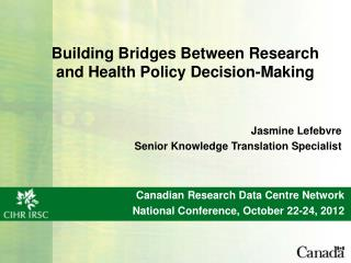 Building Bridges Between Research and Health Policy Decision-Making
