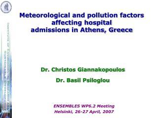 Dr .  Christos Giannakopoulos Dr .  Basil Psiloglou