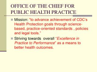 OFFICE OF THE CHIEF FOR PUBLIC HEALTH PRACTICE