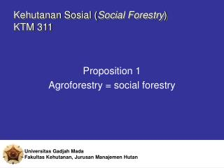 Kehutanan Sosial ( Social Forestry ) KTM 311